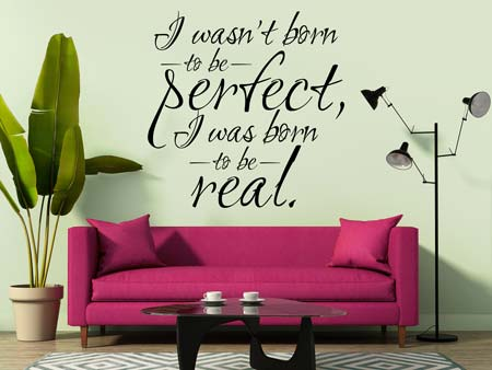 Wall Sticker I was born to be real