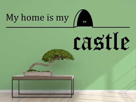 Sticker muraux My Home Is My Castle